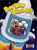 Bow Wow Blast Off, Jon Kapper, 1571517022