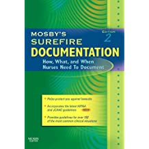 Mosby's Surefire Documentation: How, What, and When Nurses Need To Document