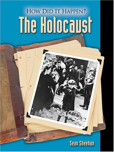 The Holocaust (How Did It Happen ?)