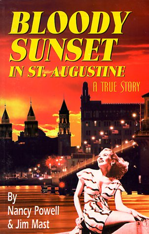 Bloody Sunset in St. Augustine: A True - St Augustine Shopping In