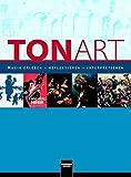 TONART Schülerbuch: Musik erleben - reflektieren - interpretieren