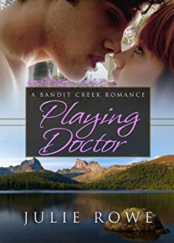 Playing Doctor (Bandit Creek Books) by [Rowe, Julie]