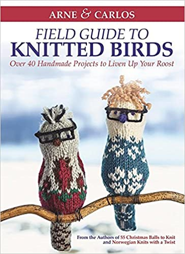 Arne Carlos Field Guide To Knitted Birds Over 40 Handmade