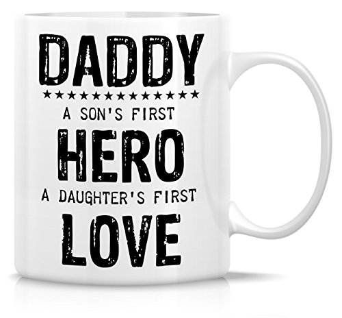 Retreez Funny Mug - Daddy Son's First Hero Daughter's First Love 11 Oz Ceramic Coffee Mugs - Funny, Sarcasm, Motivational, Inspirational birthday gift for dad, papa, father, friends, father's day gift