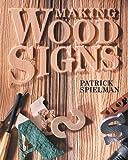 Making Wood Signs, Patrick Spielman, 1402705697