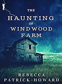 The Haunting Of Windwood Farm by Rebecca Patrick-Howard ebook deal