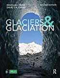 Glaciers and Glaciation, 2nd Edition (Hodder Arnold Publication)