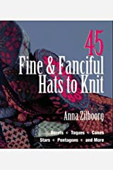 45 Fine & Fanciful Hats to Knit Paperback