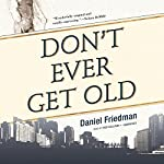 Don't Ever Get Old | Daniel Friedman