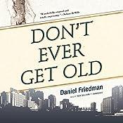Don't Ever Get Old | Daniel Friedman