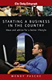 Starting & Running a Business in the Country, Wendy Pascoe, 1845280601