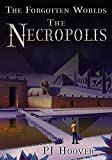 The Necropolis (Forgotten Worlds)