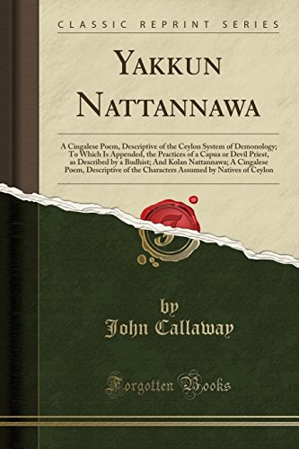- Yakkun Nattannawa: A Cingalese Poem, Descriptive of the Ceylon System of Demonology; To Which Is Appended, the Practices of a Capua or Devil Priest, ... Poem, Descriptive of the Characters Assumed b