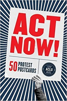 FREE Act Now!: 50 Protest Postcards. gathered blocked latest tienes Cinta