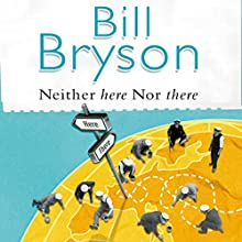 Neither Here nor There Audiobook by Bill Bryson Narrated by William Roberts