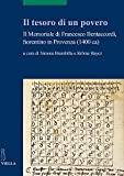img - for Il Tesoro Di Un Povero: Il Memoriale Di Francesco Bentaccordi, Fiorentino in Provenza (1400 CA) (Scritture E Libri del Medioevo) (Italian Edition) book / textbook / text book