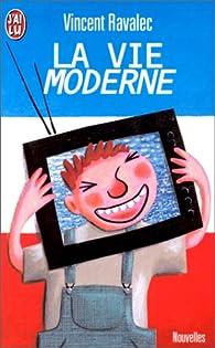 La vie moderne par Vincent Ravalec