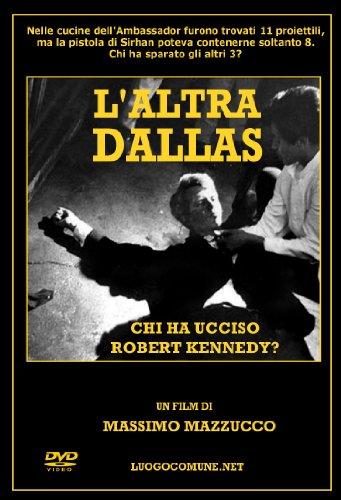 L'Altra Dallas - Chi ha ucciso Robert Kennedy?