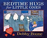 Bedtime Hugs for Little Ones, Debby Boone, 0736913785