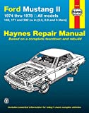 Ford Mustang II, 1974-1978: All models, 140, 171 and 302 cu in (2.3, 2.8 and 5 liters) (Automotive Repair Manual)