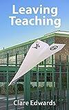 Leaving Teaching