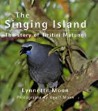 The Singing Island : The Story of Tiritiri Matangi