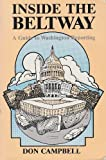Inside the Beltway : A Guide to Washington Reporting, Campbell, Don, 0813814979