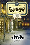 The Conspiring Woman (A Victorian Bookshop Mystery) (Volume 4)