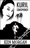 Kuril Conspiracy, Ken Morgan, 1413783961