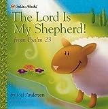 Lord is My Shepherd (Golden Psalms Books)