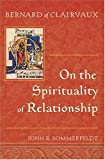 Bernard of Clairvaux: On the Spirituality of Relationship