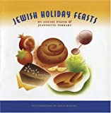 Jewish Holiday Feasts, Jeannette Ferrary and Louise Fiszer, 0811850455