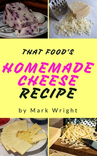 Homemade Cheese :Top 50 Delicious of Homemade Cheese (Homemade Cheese, Homemade Cheese Book, Homemade Cheese Book,  Homemade Cheese Making) (Mark Wright Cookbook Series No.1) by [Wright, Mark]