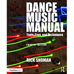 Dance Music Manual: Tools, Toys, and Techniques, 4th Edition from Focal Press