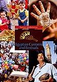 Egyptian Customs and Festivals, Samia Abdennour, 9774160606