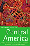 The Rough Guide to Central America: Belize, Guatemala, El Salvador, Honduras, Nicaragua, Costa Rica and Panama (Rough Guide to Central America on a Budget)