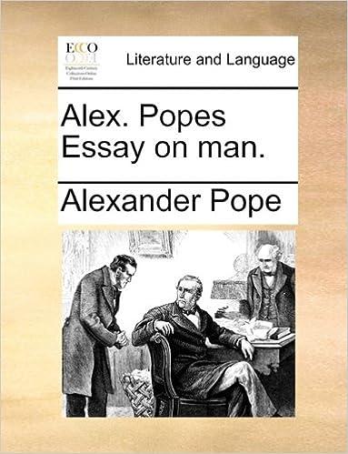 Alex Popes Essay On Man Alexander Pope  Amazoncom  Popes Essay On Man