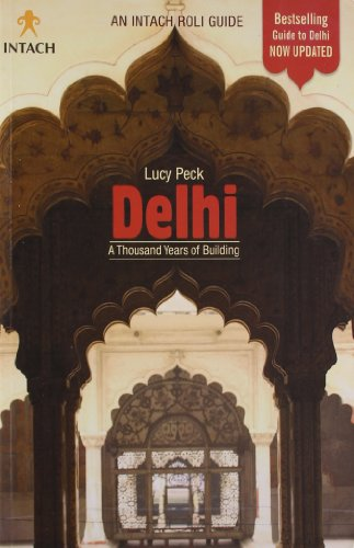 Delhi - A Thousand Years of Building (Intach Roli Guide)