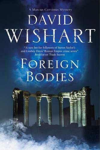 Download Foreign Bodies: A mystery set in Ancient Rome (A Marcus Corvinus mystery) PDF