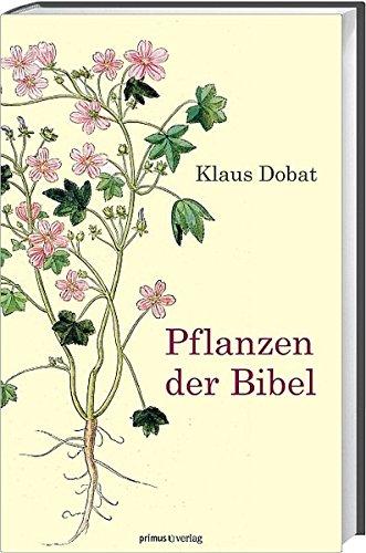 Pflanzen der Bibel von Karl-Heinz Vanheiden