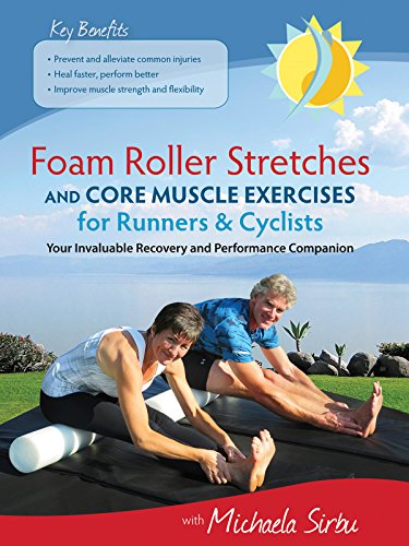 Foam Roller Stretches and Core Muscle Exercises for Runners and Cyclists