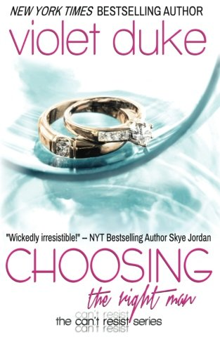 Choosing the Right Man: Sullivan Brothers Nice Girl Serial Trilogy (Can't Resist) (Volume 3)