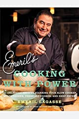 Emeril's Cooking with Power: 100 Delicious Recipes Starring Your Slow Cooker, Multi Cooker, Pressure Cooker, and Deep Fryer Paperback