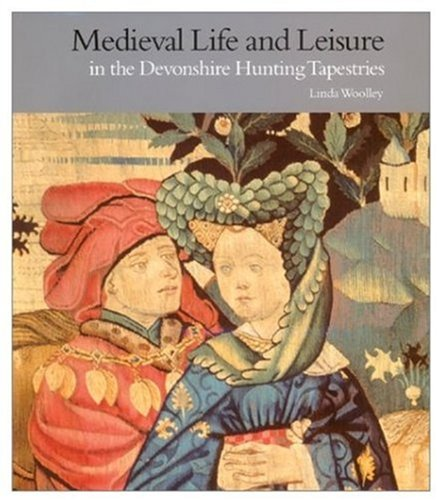 Medieval Life and Leisure in the Devonshire Hunting Tapestries (Victoria and Albert Museum Studies)]()