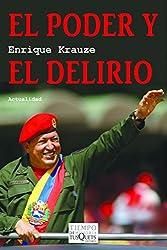 El poder y el delirio (Spanish Edition)