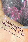 Fragments from the War, Bruce Bretthauer, 149365490X