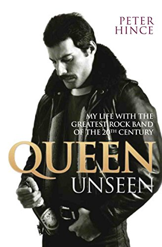 Queen Unseen: My Life with the Greatest Rock Band of the 20th Century ()