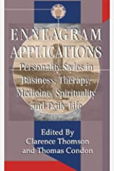 Enneagram Applications: Personality Styles in Business, Therapy, Medicine, Spirituality and Daily Life Kindle Edition