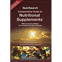 NutriSearch Comparative Guide to Nutritional Supplements 5th Consumer Edition for Australia & New Zealand