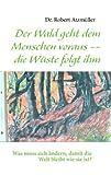 Der Wald geht dem Menschen voraus -- die Wüste folgt ihm, Atzm&uuml and Robert ller, 3844808566